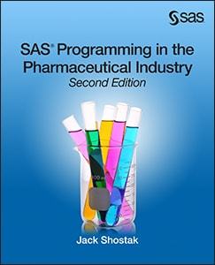 SAS® Programming in the Pharmaceutical Industry, Second Edition