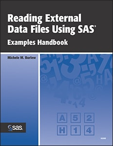 Reading External Data Files Using SAS®: Examples Handbook