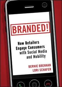Branded! How Retailers Engage Consumers with Social Media and Mobility