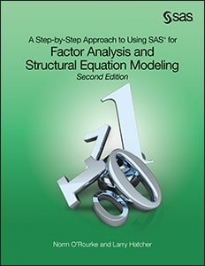A Step-by-Step Approach to Using SAS® for Factor Analysis and Structural Equation Modeling, Second Edition