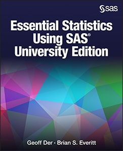 Essential Statistics Using SAS® University Edition